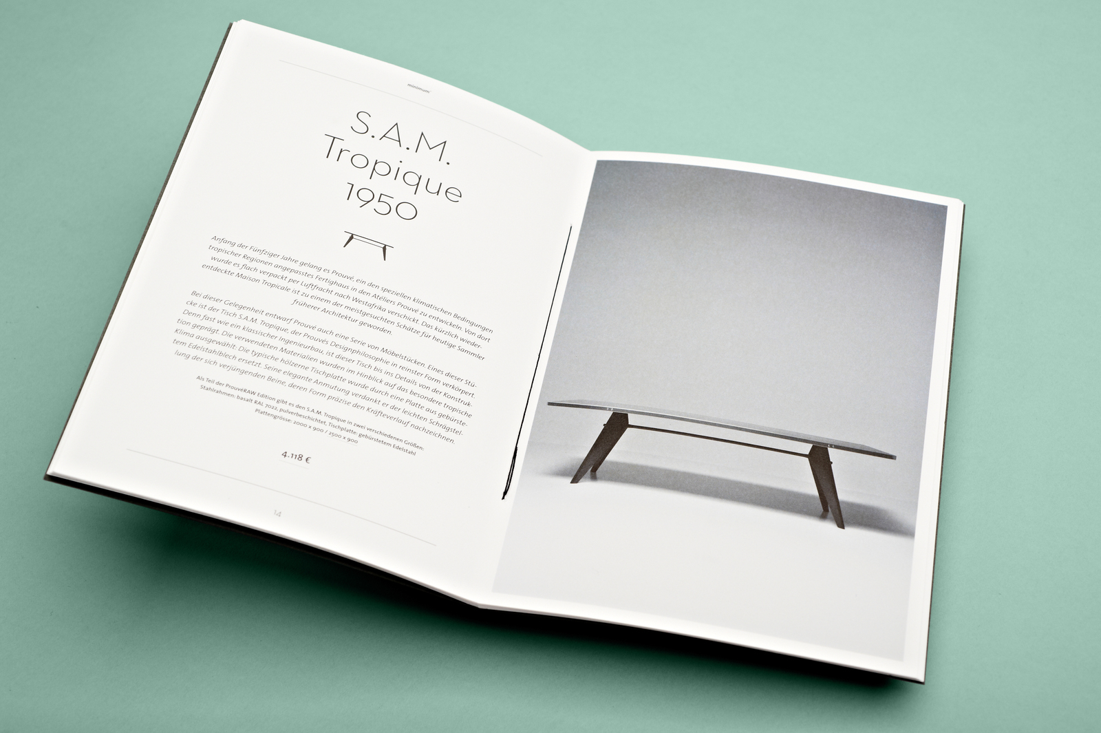 The Prouvé RAW collection is the result of the collaboration of G-Star, Prouvé and Vitra. The presentation of the extraordinary furniture at minimum and at the Qubique fair was developed for a catalog, which was numbered and numbered by hand. The layout of the catalog and the materials used cite the style of the 1940s - the period when the first sketches by Jean Prouvé were created.